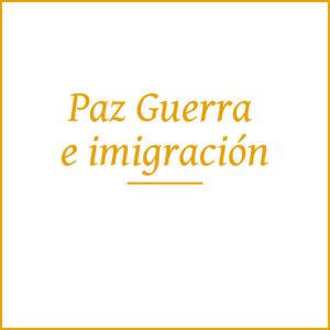 Paz, Guerra e Inmigración